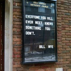 defluor:  sphvere:  goodgirlshoney:  Park Ave Church NYC 2014  Makes you think  i love this quote.