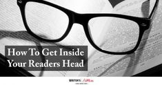 How To Get Inside Your Readers Head - One of the most helpful things you can do as a writer is to identify who your reader is. No matter what we are writing about, figuring out exactly who will want to read your work, and what their reaction will be to it is so important, right from when you start to create your work through to pitching and marketing it.