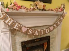 'she said yes' banner for bridal/engagement shower. cute idea!  #RobbinsBrothers #GetEngaged