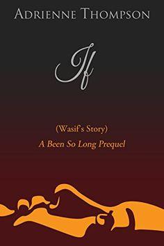 If (Wasif's Story) A Been So Long Prequel by Adrienne Tho... https://www.amazon.com/dp/B00NR2NTDI/ref=cm_sw_r_pi_dp_x_q2lVybEW30P0E