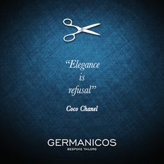 """Elegance is refusal"" -Coco Chanel #fashion #quotes #tailor #elegance http://tailor.com.au"