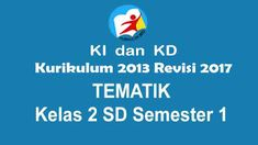 KI dan KD Tematik Kelas 2 SD Semester 1 Kurikulum 2013 Revisi 2017 Microsoft Excel, Microsoft Windows, Funny Inspirational Quotes, Losing Me, Dan, Teacher, Education, Words, Merlin
