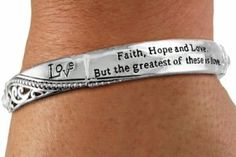 """""""Love and Faith, Hope, Love. But The Greatest Of These Is Love"""" Bracelet"""