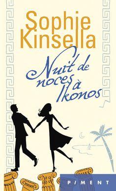 Nuit de noces à Ikonos - Sophie Kinsella. Couverture souple. 560 Pages, 11 x 18 cm. #livre #roman #amour #mariage #Grèce