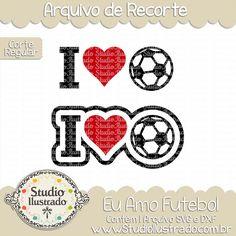 I Love Soccer, Eu Amo Futebol, Bola, Coração, Ball, Heart, Frase, Phrase, Esporte, Sport, Corte Regular, Regular Cut, Silhouette, Arquivo de Recorte, DXF, SVG, PNG