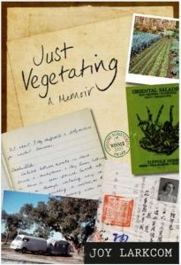 """The newly dubbed Transatlantic Gardener (formerly the Transatlantic Plantsman) calls Joy Larkcom's memoir, JUST VEGETATING, """"hugely engaging, consistently revealing and. bursts with proven approaches to growing food."""