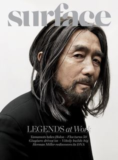 "Yohji Yamamoto on the May/June 2012 (Issue 94) cover of Surface magazine: ""For our May/June issue, we profile five legends of design who refuse to rest on their laurels. Yohji Yamamoto, who humbly refers to himself as a mere ""dressmaker,"" unveils a fully original experience of site-specific installations at Israel's Design Museum Holon this summer."" [2012] 