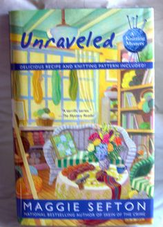 KNITTING BOOK. Mystery.Unraveled by Maggie Sefton HC Bestselling Fiction Author #Ebay #poppieandnonnie