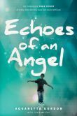 (An Inspirational Memoir of One Family`s Unshakable Faith by Aquanetta Gordon! Echoes of an Angel has 4.7 Stars with 19 Reviews on Amazon)