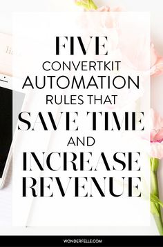 How I use ConvertKit automation to save time and increase revenue for my online business.