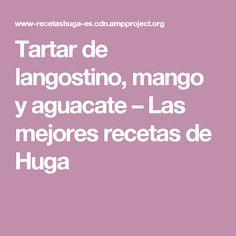 Tartar de langostino, mango y aguacate – Las mejores recetas de Huga