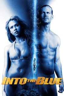 Into the Blue - love these 3...Paul Walker, Jessica Alba & Josh Brolin