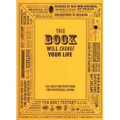 This Book Will Change Your Life (Paperback) http://www.amazon.com/dp/0452284899/?tag=dismp4pla-20