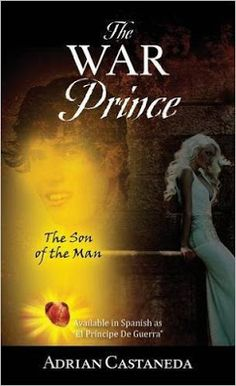 Margaret Reviews Books: Book Review | Adrian Castaneda | The War Prince: The Son Of The Man