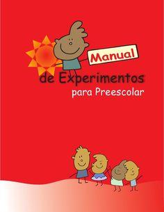 manual d'experiments infantil Edelin Bravo via Slideshare Science Fair, Science For Kids, Science Experiments, Conte, Preschool Activities, Teaching Resources, Kindergarten, Homeschool, Childhood