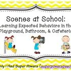 Scenes at School (Expected Behaviors: Playground, Bathroom and Cafeteria)