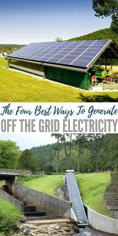 The Four Best Ways To Generate Off The Grid Electricity | Off Grid Living | How to Generate Electricity | Homesteading | Sustainable Electricity | Solar Electricity | Wind Generated Electricity