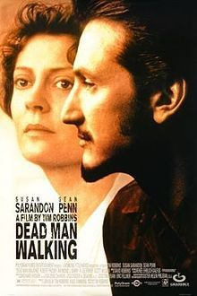 Dead Man Walking...Sean Penn made me cry in this movie, too.  I didn't want to like him, but at the end, it was hard not to.  A great movie about love and forgiveness.
