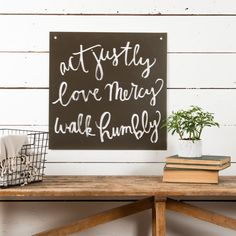 """""""Act-Love-Walk"""" Sign from the Magnolia Market in Waco, TX Chip & JoAnna Gaines,  """"Fixer Upper"""" From $38. to $95. - Small, Medium, Large.   Link - https://shop.magnoliamarket.com/collections/all/products/act-love-walk-sign"""