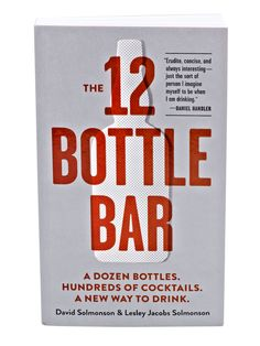 """The subtitle could be """"how to make hundreds of cocktails without spending a bundle."""" The 12 Bottle Bar; $14.95; workman.com/products. Devon Jarvis  - Redbook.com"""