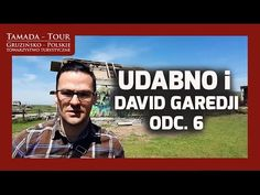 Udabno i David Garedji  - Tamada-Tour.com.pl - Odc. 6 - YouTube
