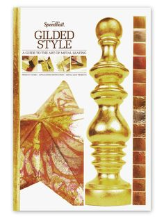 #books #metal #leafing - Gilded Style: A Guide to the Art of Metal Leafing by the Speedball company is an excellent step-by step guidebook with a lot of tips and tricks one would want to know regarding metal leafing.