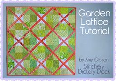 Stitchery Dickory Dock-Gaden Lattice Quilt Tutorial