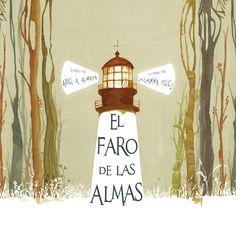 El faro de las almas / Ariel A. Almada, ; ilustrado por Zusanna Celej I* Cel DESEMBRE