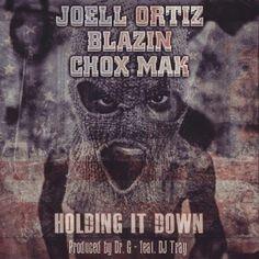 Joell Ortiz, Blazin & Chox Mak - Hold It Down (Prod Dr G) (Stream)Joell Ortiz, Blazin & Chox Mak - Hold It Down (Prod Dr G) (Stream)