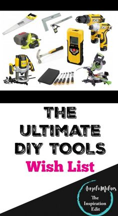 diy tools DIY Interiors tool wishlist Carpentry home living lifestyle home improvement