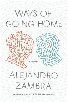 Ways of Going Home switches between author and character, past and present, reflecting with melancholy and rage on the history of a nation and on a generation born too late—the generation which, as the author-narrator puts it, learned to read and write while their parents became accomplices or victims. It is the most personal novel to date from Zambra, the most important Chilean author since Roberto Bolaño.