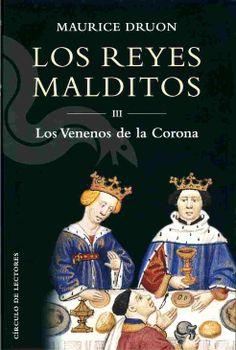Los Reyes Malditos III - Los Venenos de la Corona: Maurice Druon