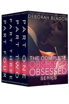 The Complete Obsessed Series: Part One, Part Two, Part Three & Part Four by Deborah Bladon Good Romance Books, Romance Authors, New Books, Books To Read, Reading Books, Reading Lists, Book Recommendations, Bestselling Author, Book Lovers