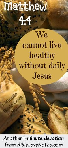 This 1-minute devotion reminds us how essential Jesus is to our spiritual nutrition.