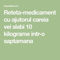 Reteta-medicament cu ajutorul careia vei slabi 10 kilograme intr-o saptamana Good Food, Math Equations, Foods, Drinks, Food Food, Drinking, Food Items, Beverages, Drink