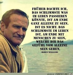 I used to think that the worst thing that could happen in life is in the end . Robin Williams, Words Quotes, Life Quotes, Sayings, German Quotes, True Words, True Stories, Quotations, Inspirational Quotes