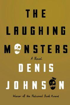 The Laughing Monsters: A Novel by Denis Johnson http://www.amazon.com/dp/0374280592/ref=cm_sw_r_pi_dp_IoBgub12F6GXQ