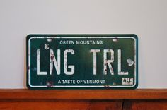 #LongTrail License Plate, #Vintage Reproduction, #Vermont LNG TRL License Plate, #Father'sDay Gift, #Beer #Breweriana, #Bar #ManCave - SOLD! :)