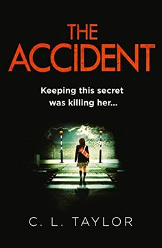 The Accident: The bestselling psychological thriller by [Taylor, C.L.]