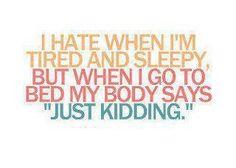 Tired And Sleepy.