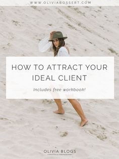 How To Attract Your Ideal Client // FREE WORKBOOK // Click to read the post and get your free worksheet // www.oliviabossert.com