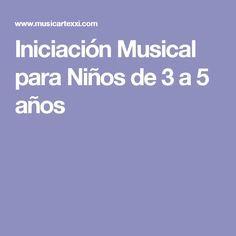 Iniciación Musical para Niños de 3 a 5 años Mundo Musical, Musicals, Ideas, Decor, Kids Songs, Preschool Music, Preschool Writing, Rhythm Games, Music Education Activities