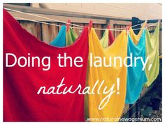 Doing the laundry, naturally! Ditch the toxic chemicals and get eco-friendly when you wash.