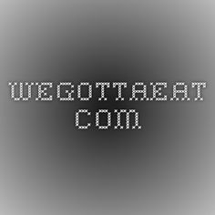 wegottaeat.com