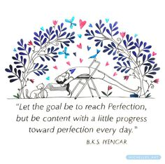 A little progress towards perfection everyday!