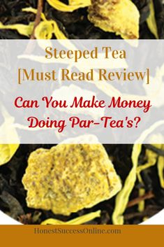 Steeped Tea [Review]- Is it time to ParTea or should you rather stay away from this direct selling company? Can you really make money as a 'Sipologist'? How To Make Tea, How To Make Money, Direct Selling, Work From Home Jobs, Mom Blogs, Drinking Tea, Success, Amazing, Things To Sell