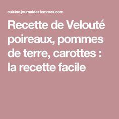 Recette de Velouté poireaux, pommes de terre, carottes : la recette facile