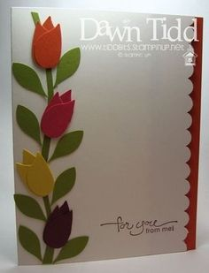 Stampin Up!  Bird Punch Art  Dawn Tidd  Tulips.  Can do the same thing with the Memory Box Bow die cut.  The little dropping from the bow can create tulips.