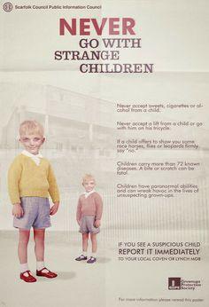 "Scarfolk Council: ""Never Go With Strange Children"" public information poster, 1977"