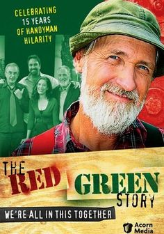 The Red Green Show...great show!  Lots of time spent watching him as a kid!